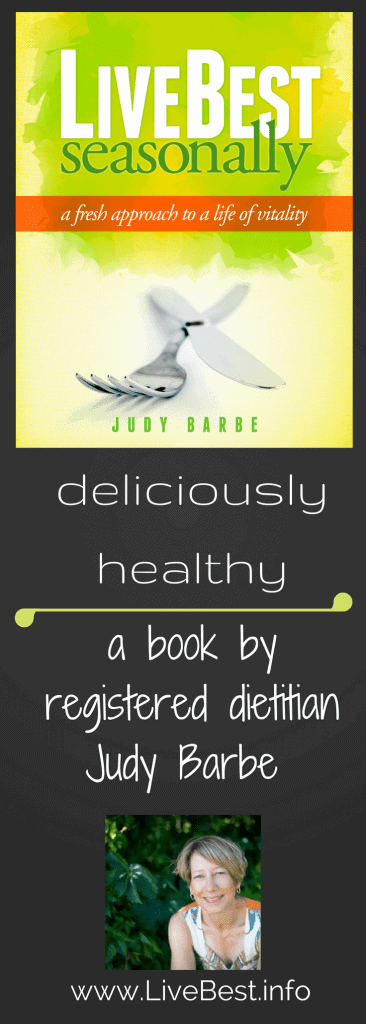 LiveBest Seasonally, a book about living with vitality. Healthy living by registered dietitian Judy Barbe