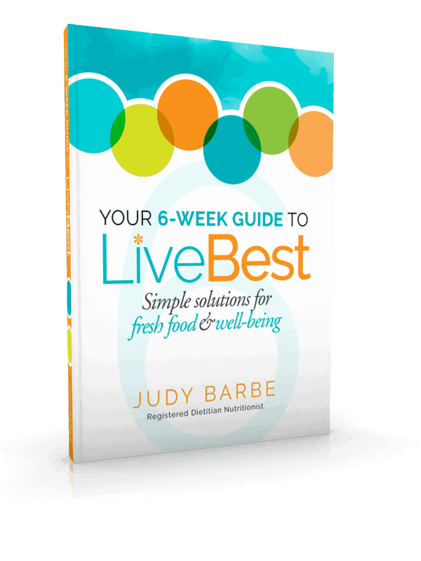 Your 6-Week Guide to LiveBest:  Simple Solutions to Fresh Food and Well-Being