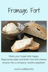Fromage Fort | Repurpose cheese into an elegant, easy vegetarian dip or spread. Real food naturally. www.LiveBest.info