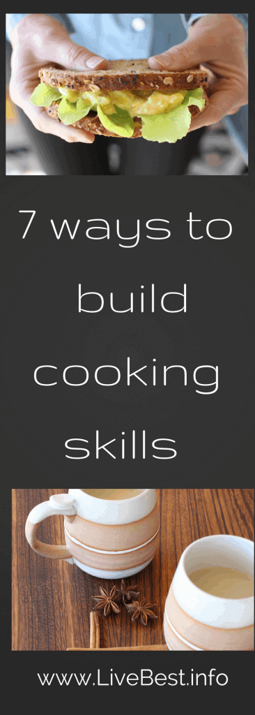 7 ways to build your cooking skills including a chai recipe. Real food deliciously. www.LiveBest.info
