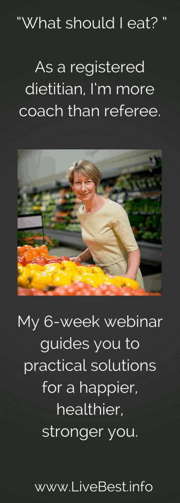 healthy lifestyle webinar by registered dietitian nutritionist Judy Barbe. www.LiveBest.info