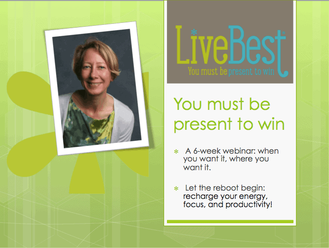 LiveBest 6-week on-demand series - You Must Be Present To Win!