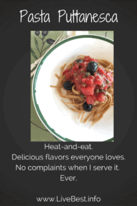 Pasta Puttanesca | This is an easy heat-and-eat dinner. It's loaded with the delicious flavors of tomatoes, olives, capers and anchovies. Everyone likes it. At least when I serve it, no complaints. Ever! A healthy recipe, naturally. www.LiveBest.info