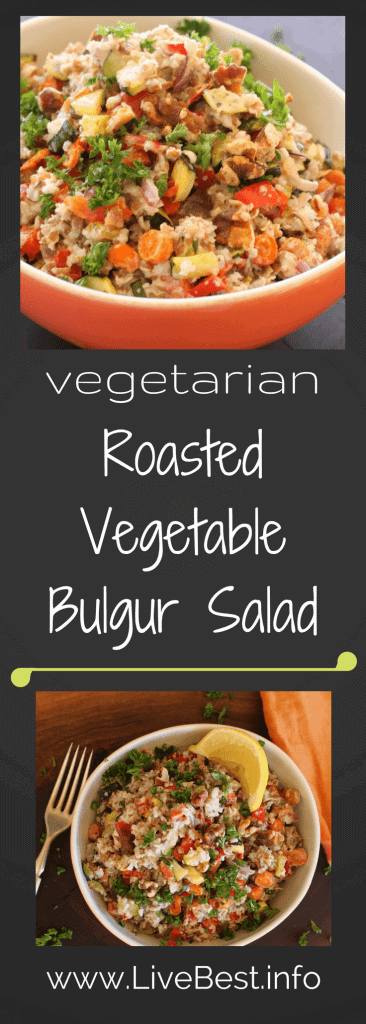 Roasted Vegetable Bulgur Salad Recipe | Use the vegetables you have on hand to create a protein and fiber-filled scrumptious whole grain salad. www.LiveBest.info