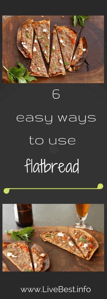 six easy healthy ways to use flatbread. www.LiveBest.info