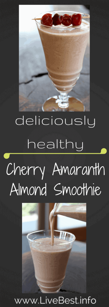 Cherry Amaranth Almond Smoothie   More phytonutrients than you can count + fiber and protein. Love real food! What can I say, except that I LOVE this smoothie recipe! www.LiveBest.info