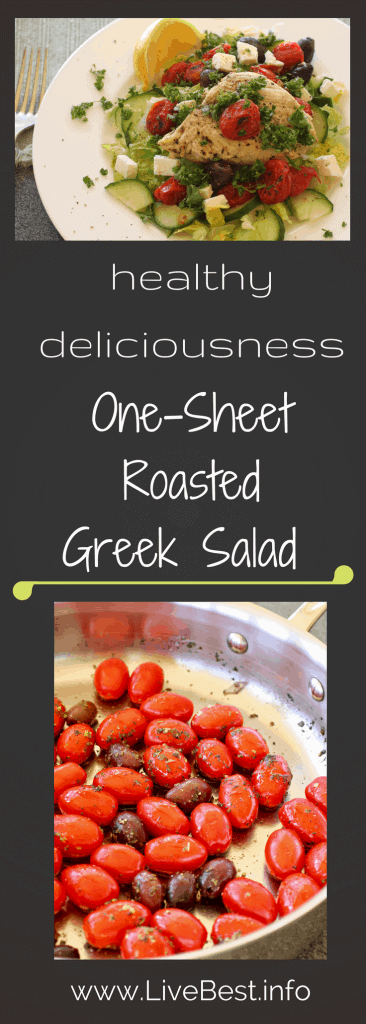 One Pan Roasted Greek Salad | Sometimes when I make a new recipe I swoon. This is that recipe! A Greek salad that is ready in 30 minutes and filled with healthy real foods! www.LiveBest.info