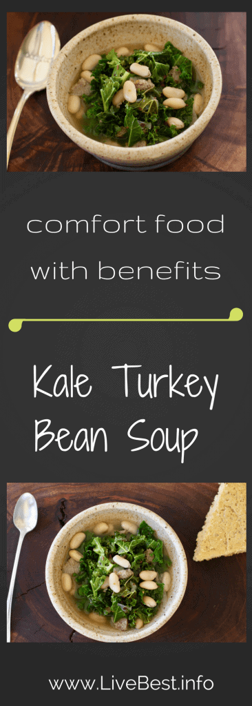 Kale Turkey Bean Soup   This hearty soup is easy to make and quick to fix comfort food. Full of fiber and flavor in 30 minutes! www.LiveBest.info