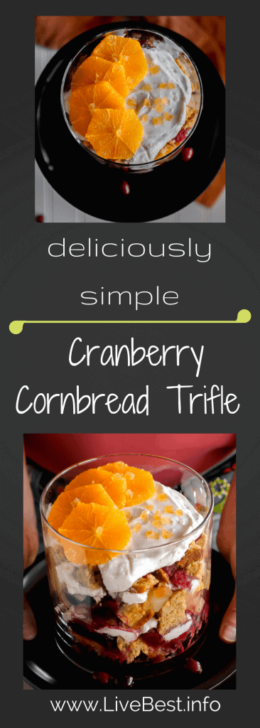 Cranberry Cornbread Trifle | Cranberries, oranges, yogurt and cornbread make this a holiday showstopper! It's also rich in protein and fiber and low in sugar. Real food deliciously. www.LiveBest.info