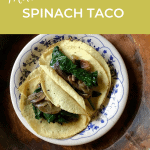 plater with 2 mushroom spinach tacos
